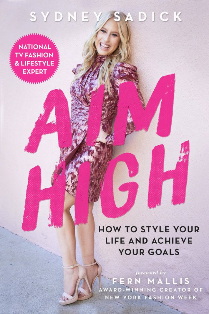 Aim High How to Style Your Life and Achieve Your Goals
