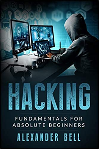 Hacking Fundamentals for Absolute Beginners