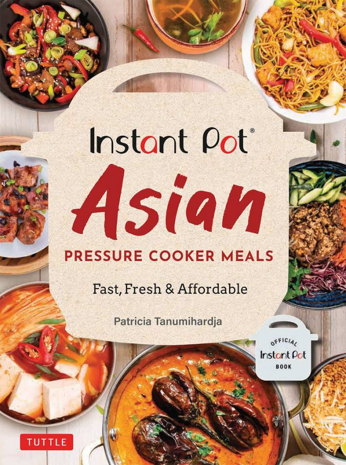 Instant Pot Asian Pressure Cooker Meals Fast, Fresh & Affordable