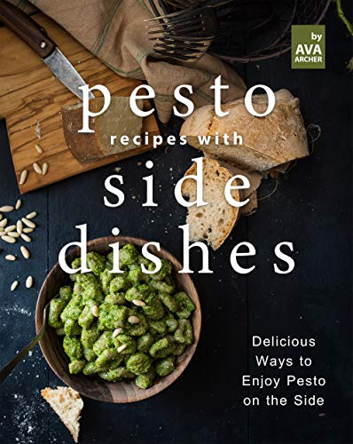 Pesto Recipes with Side Dishes