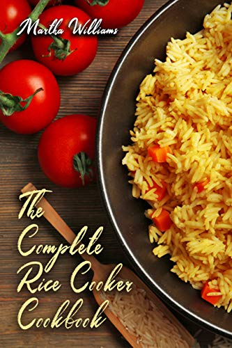The Complete Rice Cooker Cookbook