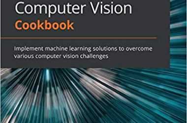 TensorFlow 2.0 Computer Vision Cookbook