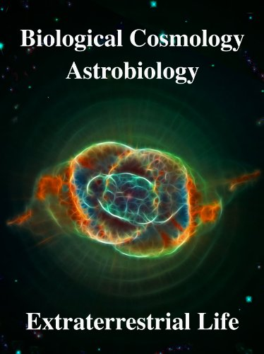 Biological Cosmology, Astrobiology, Extraterrestrial life