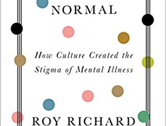 Nobody's Normal How Culture Created the Stigma of Mental Illness