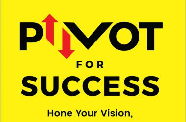 Pivot for Success Hone Your Vision, Shift Your Energy, Make Your Move