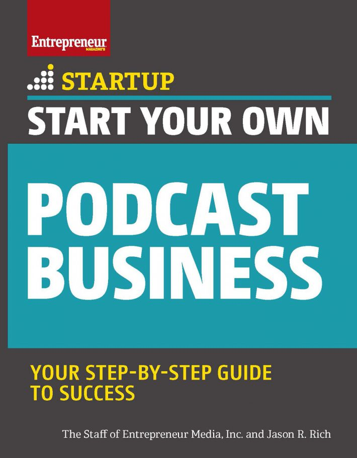 Start Your Own Podcast Business (Start Your Own)