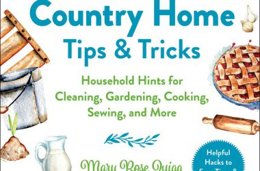 1,001 Country Home Tips & Tricks Household Hints for Cleaning, Gardening, Cooking, Sewing, and More