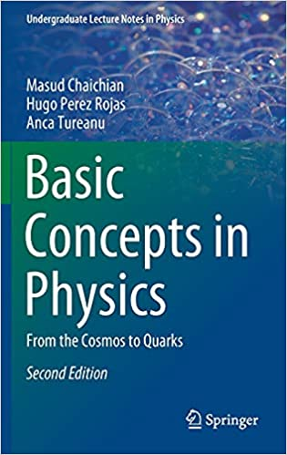 Basic Concepts in Physics From the Cosmos to Quarks, 2nd Edition
