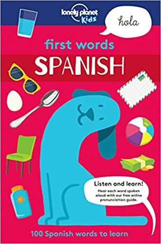 First Words - Spanish 100 Spanish words to learn