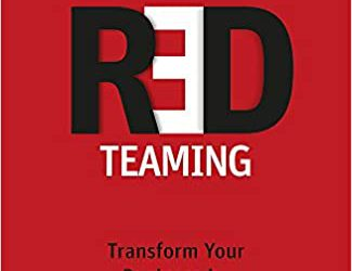 Red Teaming Transform Your Business by Thinking Like the Enemy
