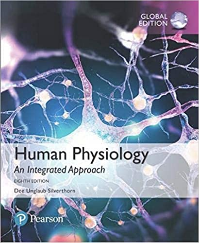 Human Physiology An Integrated Approach, 8th Edition, Global Edition