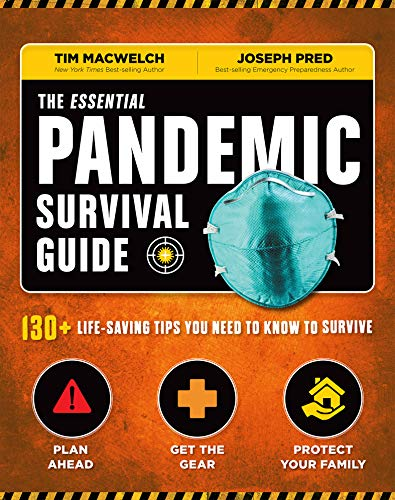 The Essential Pandemic Survival Guide 130+ Life-Saving Tips You Need to Know to Survive