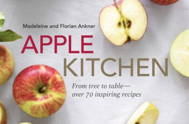 Apple Kitchen From Tree to Table – Over 70 Inspiring Recipes