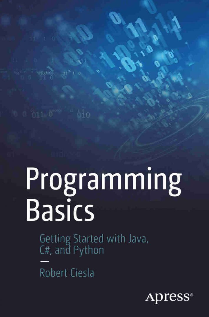 Programming Basics Getting Started with Java, C#, and Python