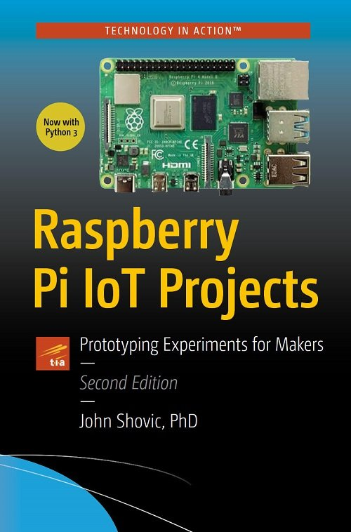 Raspberry Pi IoT Projects Prototyping Experiments for Makers, 2nd Edition