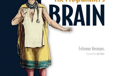 The Programmer's Brain What every programmer needs to know about cognition