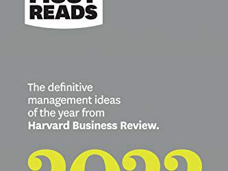 HBR's 10 Must Reads 2022 The Definitive Management Ideas of the Year from Harvard Business Review