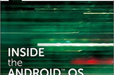 Inside the Android OS Building, Customizing, Managing and Operating Android System Services